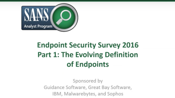 Endpoint Security Survey 2016: The Evolving Definition of Endpoints